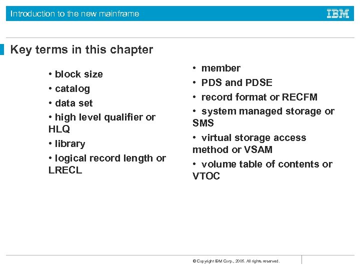 Introduction to the new mainframe Key terms in this chapter • block size •
