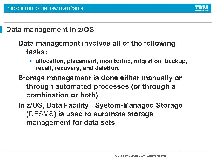 Introduction to the new mainframe Data management in z/OS Data management involves all of