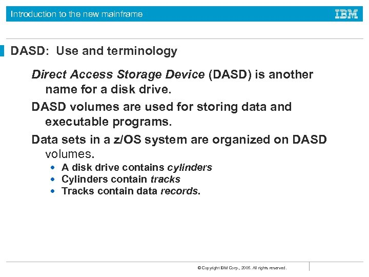 Introduction to the new mainframe DASD: Use and terminology Direct Access Storage Device (DASD)