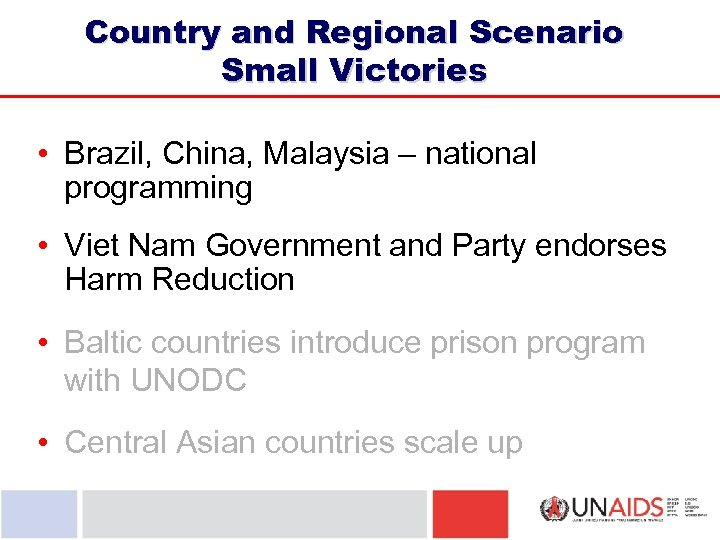 Country and Regional Scenario Small Victories • Brazil, China, Malaysia – national programming •