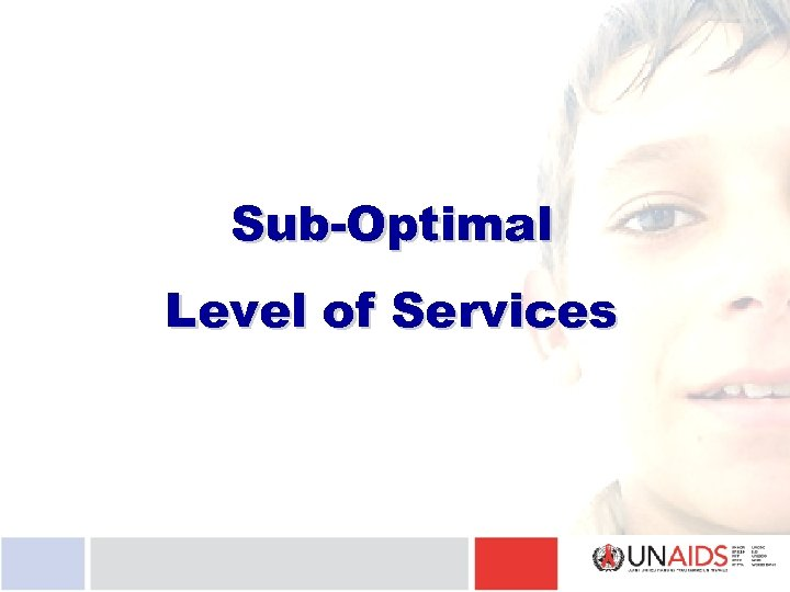 Sub-Optimal Level of Services