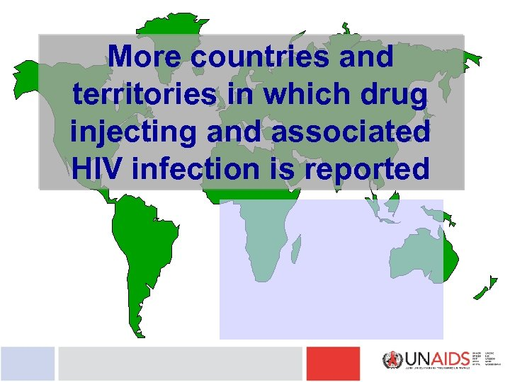 More countries and territories in which drug injecting and associated HIV infection is reported