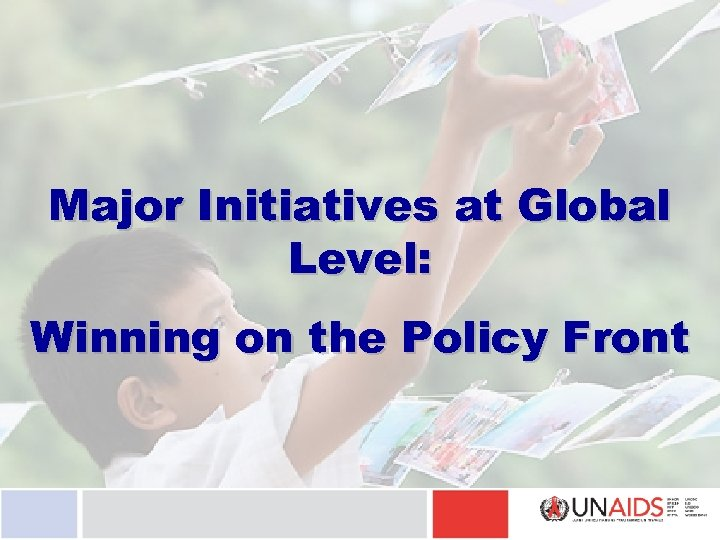 Major Initiatives at Global Level: Winning on the Policy Front