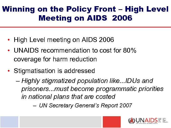 Winning on the Policy Front – High Level Meeting on AIDS 2006 • High