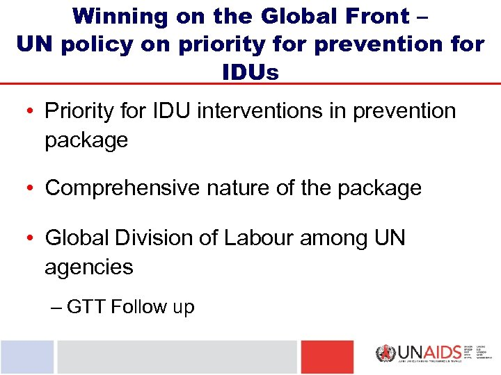 Winning on the Global Front – UN policy on priority for prevention for IDUs