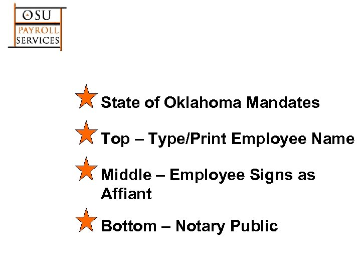 State of Oklahoma Mandates Top – Type/Print Employee Name Middle – Employee Signs as