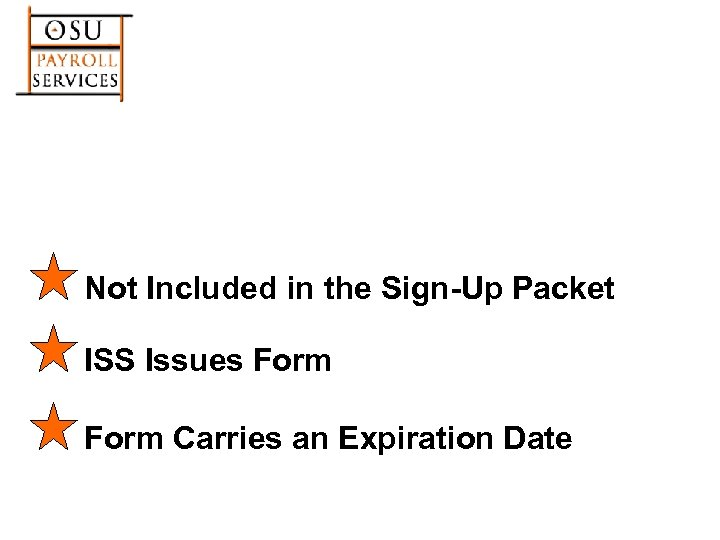 Not Included in the Sign-Up Packet ISS Issues Form Carries an Expiration Date