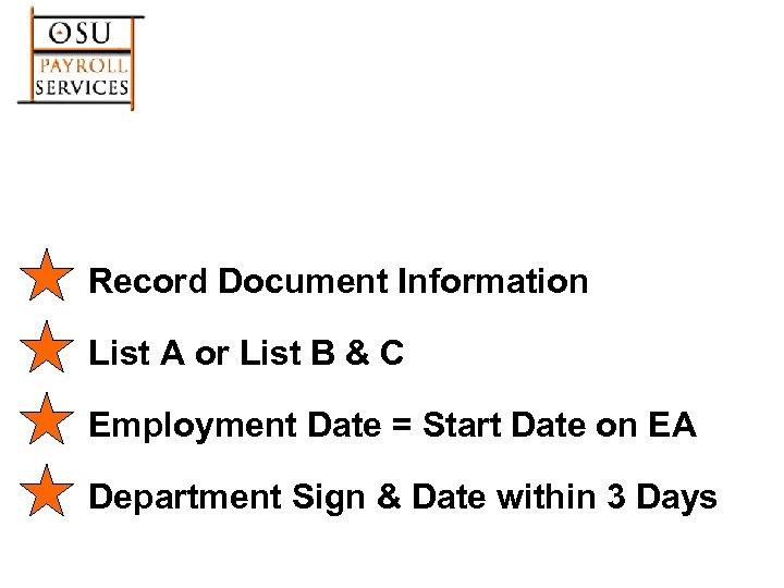 Record Document Information List A or List B & C Employment Date = Start