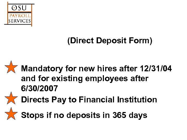 (Direct Deposit Form) Mandatory for new hires after 12/31/04 and for existing employees after