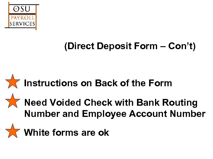 (Direct Deposit Form – Con't) Instructions on Back of the Form Need Voided Check