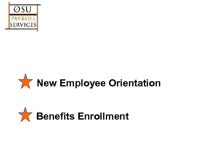 New Employee Orientation Benefits Enrollment