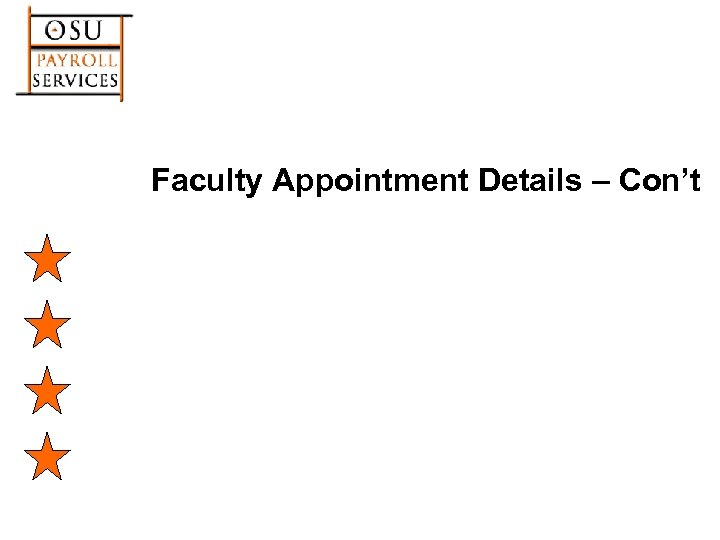 Faculty Appointment Details – Con't
