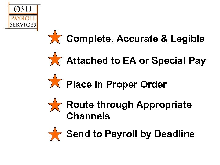 Complete, Accurate & Legible Attached to EA or Special Pay Place in Proper Order