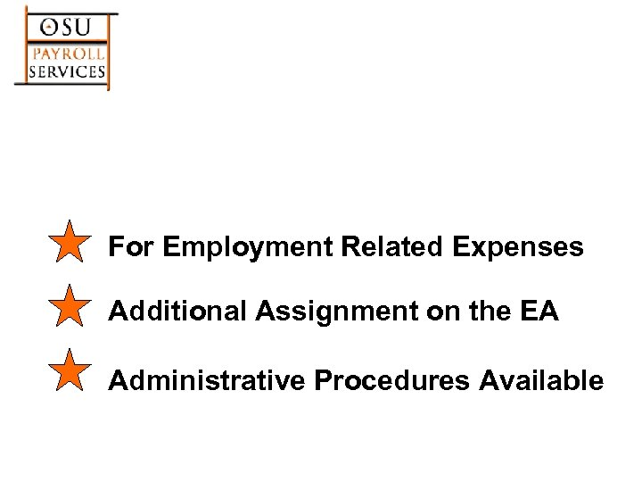 For Employment Related Expenses Additional Assignment on the EA Administrative Procedures Available