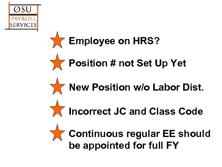 Employee on HRS? Position # not Set Up Yet New Position w/o Labor Dist.