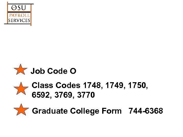 Job Code O Class Codes 1748, 1749, 1750, 6592, 3769, 3770 Graduate College Form