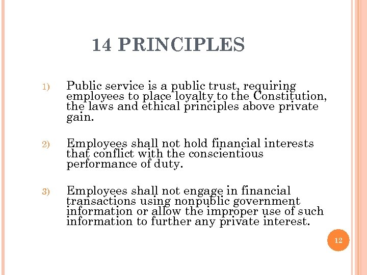 14 PRINCIPLES 1) Public service is a public trust, requiring employees to place loyalty