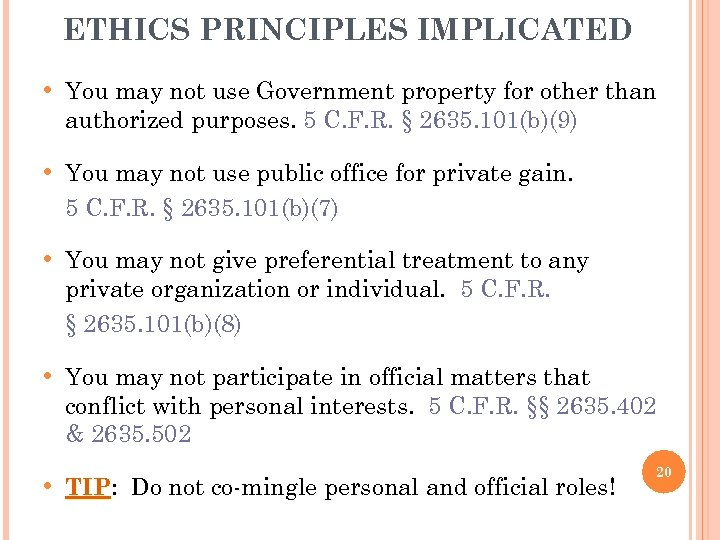ETHICS PRINCIPLES IMPLICATED • You may not use Government property for other than authorized