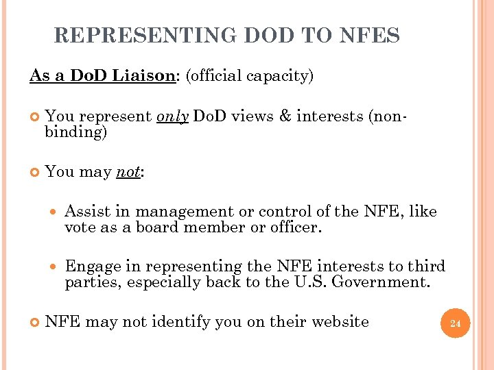 REPRESENTING DOD TO NFES As a Do. D Liaison: (official capacity) You represent only