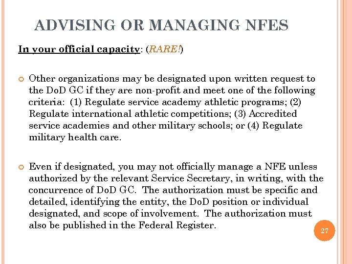 ADVISING OR MANAGING NFES In your official capacity: (RARE!) Other organizations may be designated
