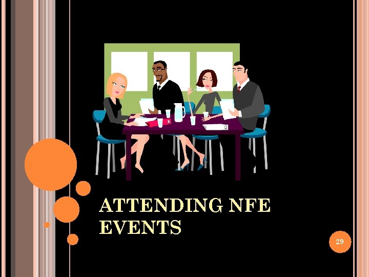 ATTENDING NFE EVENTS 29