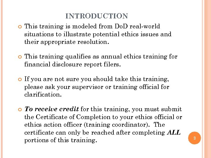 INTRODUCTION This training is modeled from Do. D real-world situations to illustrate potential ethics