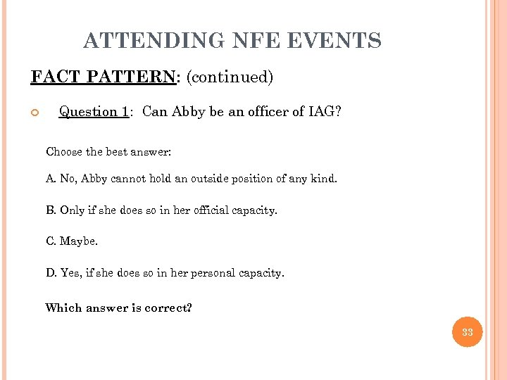 ATTENDING NFE EVENTS FACT PATTERN: (continued) Question 1: Can Abby be an officer of