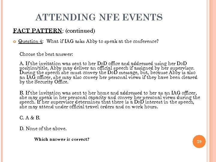 ATTENDING NFE EVENTS FACT PATTERN: (continued) Question 4: What if IAG asks Abby to