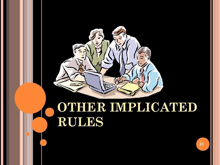 OTHER IMPLICATED RULES 41