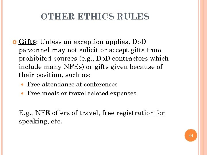 OTHER ETHICS RULES Gifts: Unless an exception applies, Do. D personnel may not solicit