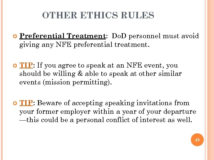 OTHER ETHICS RULES Preferential Treatment: Do. D personnel must avoid giving any NFE preferential