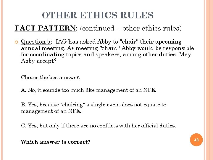 OTHER ETHICS RULES FACT PATTERN: (continued – other ethics rules) Question 5: IAG has