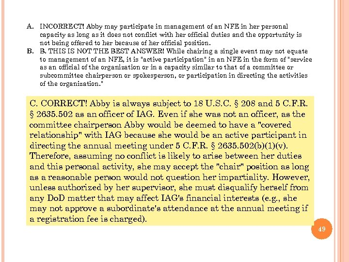 A. INCORRECT! Abby may participate in management of an NFE in her personal capacity