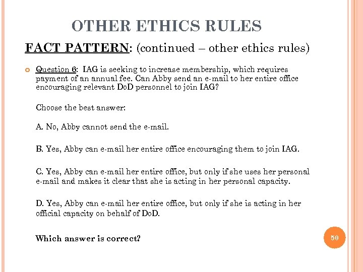 OTHER ETHICS RULES FACT PATTERN: (continued – other ethics rules) Question 6: IAG is