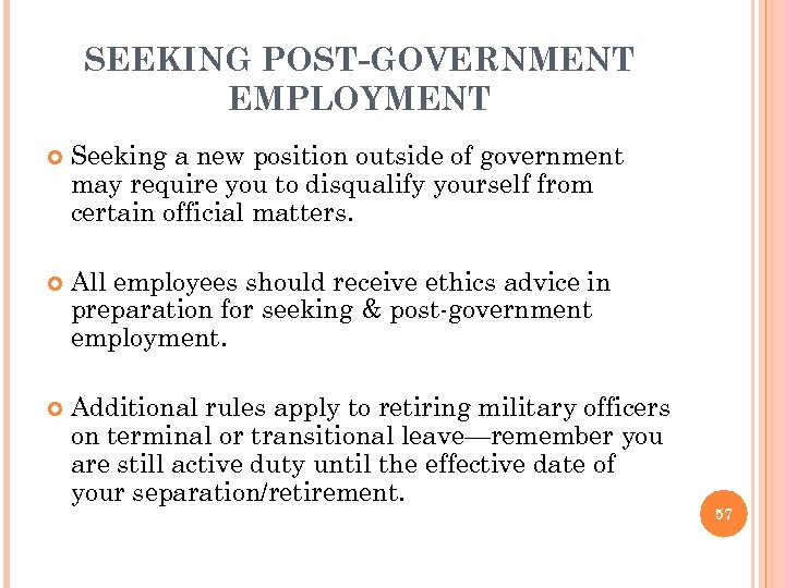SEEKING POST-GOVERNMENT EMPLOYMENT Seeking a new position outside of government may require you to