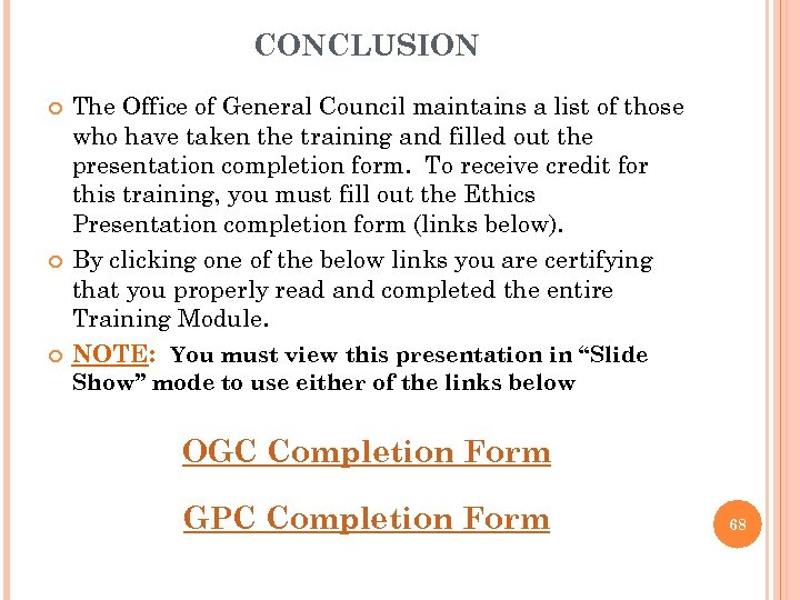 CONCLUSION The Office of General Council maintains a list of those who have taken