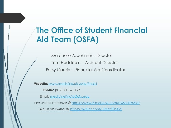 The Office of Student Financial Aid Team (OSFA) Marchello A. Johnson– Director Tara Haddadin