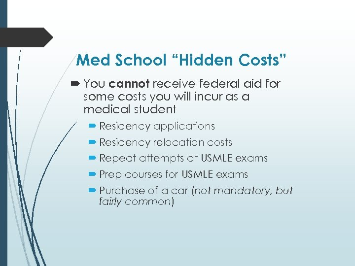 "Med School ""Hidden Costs"" You cannot receive federal aid for some costs you will"