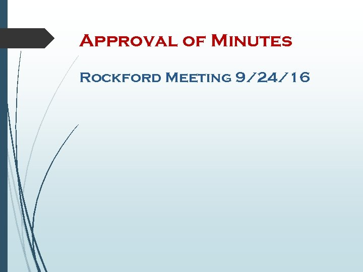 Approval of Minutes Rockford Meeting 9/24/16