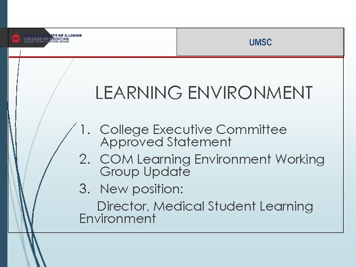UMSC LEARNING ENVIRONMENT 1. College Executive Committee Approved Statement 2. COM Learning Environment Working