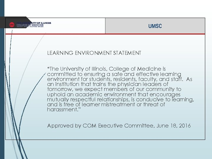 "UMSC LEARNING ENVIRONMENT STATEMENT ""The University of Illinois, College of Medicine is committed to"