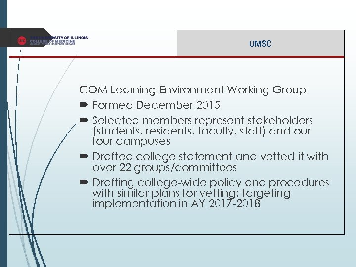 UMSC COM Learning Environment Working Group Formed December 2015 Selected members represent stakeholders (students,