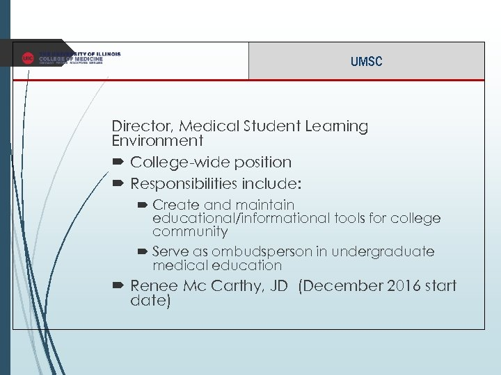 UMSC Director, Medical Student Learning Environment College-wide position Responsibilities include: Create and maintain educational/informational