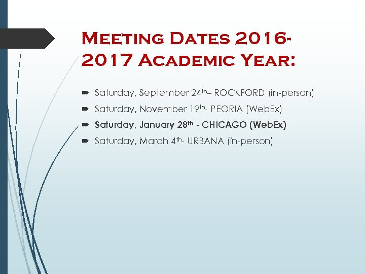 Meeting Dates 20162017 Academic Year: Saturday, September 24 th– ROCKFORD (in-person) Saturday, November 19