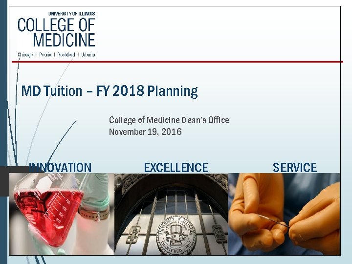 MD Tuition – FY 2018 Planning College of Medicine Dean's Office November 19, 2016