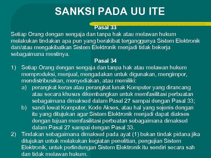 SANKSI PADA UU ITE HUKUM HUKUM HUKUM Pasal 33 Setiap Orang dengan sengaja dan