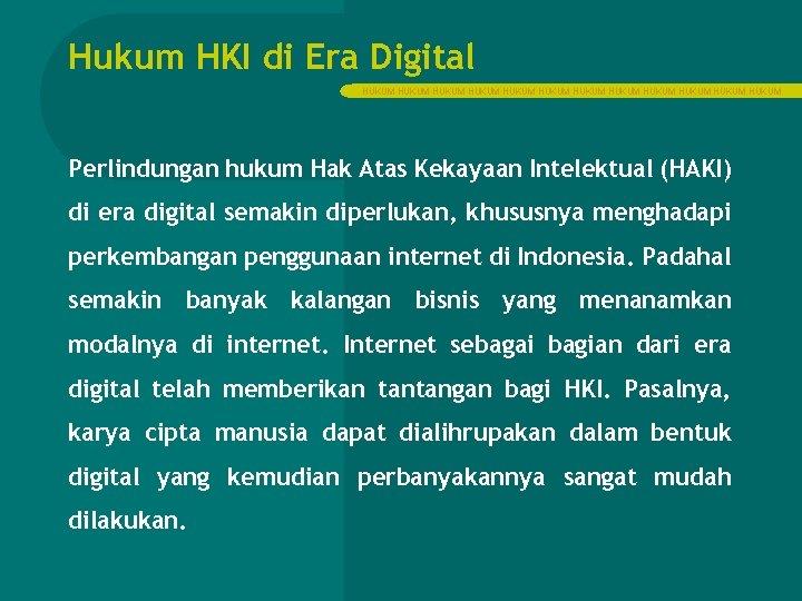 Hukum HKI di Era Digital HUKUM HUKUM HUKUM Perlindungan hukum Hak Atas Kekayaan Intelektual
