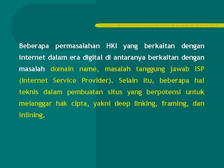 HUKUM HUKUM HUKUM Beberapa permasalahan HKI yang berkaitan dengan internet dalam era digital di