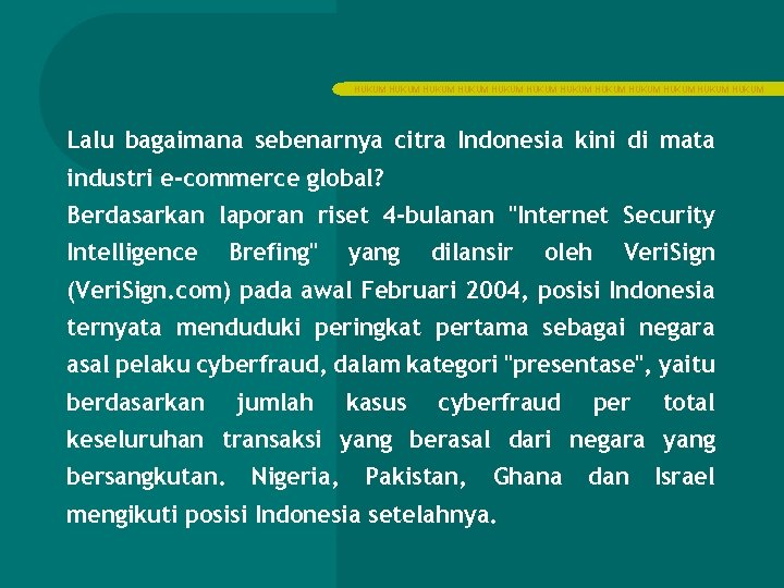 HUKUM HUKUM HUKUM Lalu bagaimana sebenarnya citra Indonesia kini di mata industri e-commerce global?
