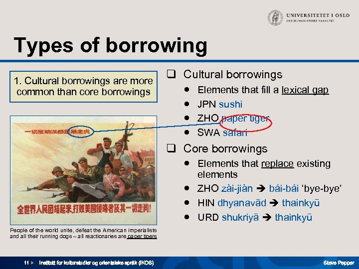 Types of borrowing 1. Cultural borrowings are more common than core borrowings q Cultural